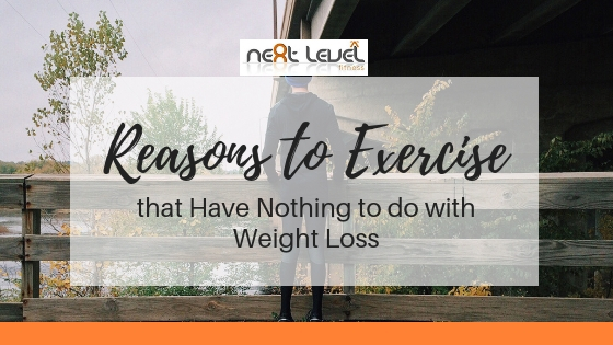 Reasons to Exercise that Have Nothing to do with Weight Loss